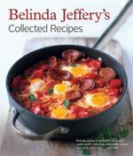 Belinda Jeffery's Collected Recipes - Belinda Jeffery