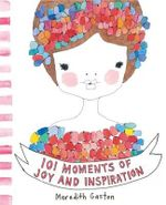 101 Moments of Joy and Inspiration - Meredith Gaston