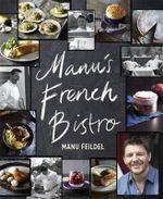 Manu's French Bistro - Manu Feildel