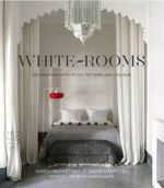 White Rooms : Decorating with Style, Pattern and Colour - Karen McCartney