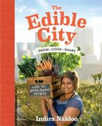 Edible City - Indira Naidoo