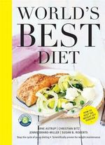 World's Best Diet : How to Keep the Weight Off Forever - Arne Astrup