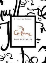 Guillaume : Food for Family - Guillaume Brahimi