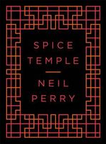 Spice Temple - Neil Perry