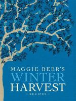 Maggie Beer's Winter Harvest Recipes - Maggie Beer