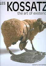The Art of Les Kossatz : The Art of Existence - Paul Guest