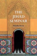 The Jihad Seminar - Hanifa Deen