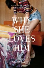 Why She Loves Him - Wendy James