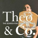 Theo and Co. : The Search for the Perfect Pizza - Theo Kalogeracos