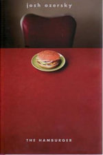 The Hamburger : A History - Josh Ozersky