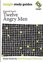Reginald Rose's Twelve Angry Men : Insight Text Guide - Anica Boulanger-Mashberg