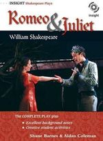 Romeo and Juliet by William Shakespeare : Insight Shakespeare PLays - Shane Barnes