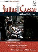 William Shakespeare's Julius Caesar : Insight Shakespeare Plays - Aidan Coleman