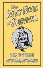 The Boys' Book of Survival - Michael O'Mara