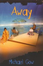 Away - Michael Gow