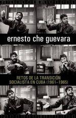 Retos de La Transicia3n Socialista En Cuba (1961-1965) - Ernesto 'Che' Guevara