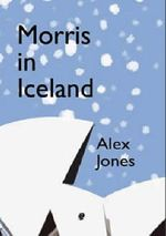 Morris in Iceland - Alex Jones