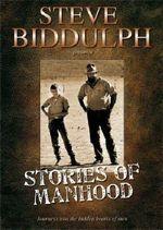 Stories of Manhood : Journeys into the Hidden Hearts of Men Gift Edition - Steve Biddulph