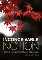 An Inconceivable Notion  : Stories of Coping with Infertility and Childlessness