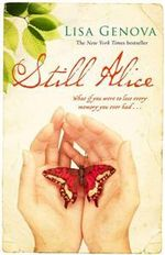 Still Alice : What if you were to lose every memory you ever had... - Lisa Genova
