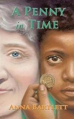 A Penny in Time - Anna Bartlett