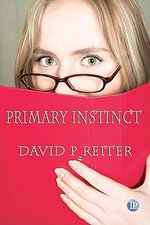 Primary Instinct - David Philip Reiter