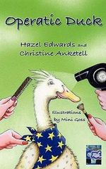 Operatic Duck; Duck on Tour - Hazel Edwards