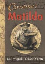Christina's Matilda - Edel Wignell