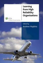 Learning from High Reliability Organisations - Andrew Hopkins