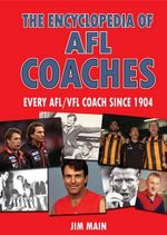 The Encyclopedia of AFL Coaches : Every AFL/VFL Coach Since 1904 - Jim Main