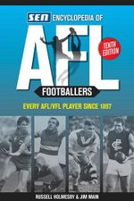 Encyclopedia of AFL Footballers 10th Edition : Every AFL/VFL player since 1897 - Jim Main