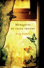 Menagerie Of False Truths - Greg French