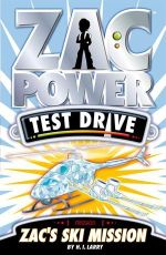 Zac Power Test Drive : Zac's Ski Mission : Zac Power Test Drive Series : Book 6 - H. I. Larry