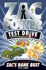 Zac Power Test Drive : Zac's Bank Bust : Zac Power Test Drive Series : Book 7 - H. I. Larry