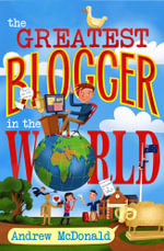 The Greatest Blogger In The World : A Critical Companion - Andrew MacDonald