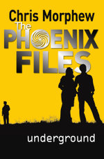 Phoenix Files Book 4 : Underground - Chris Morphew