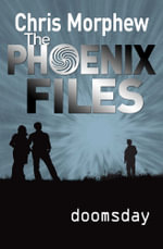 Doomsday : The Phoenix Files : Book 6 - Chris Morphew