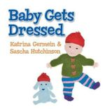 Baby Gets Dressed - Katrina Germein