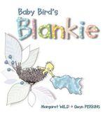 Baby Bird's Blankie - Margaret Wild