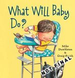 What Will Baby Do? - Mike Dumbleton