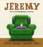 Jeremy : Winner of the 2014 CBCA Eve Pownall Award for Information Books - Chris Faille
