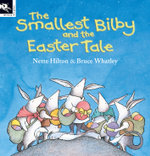 The Smallest Bilby and the Easter Tale - Nette Hilton