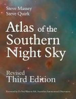 Atlas of the Southern Night Sky : 3rd Edition - Steve Massey