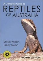 A Complete Guide to Reptiles of Australia : 4th Edition - Steve Wilson