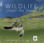 Wildlife Under the Waves - Jurgen Freund
