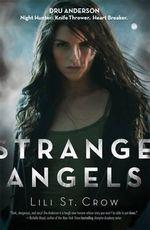 Strange Angels : Strange Angels Series : Book 1 - Lili St. Crow