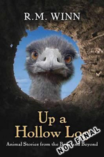Up A Hollow Log : Animal Stories From The Bush And Beyond    :  Animal Stories from the Bush and Beyond - R.M. Winn