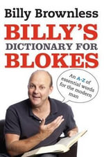 Billy's Dictionary for Blokes - Billy Brownless