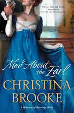 Mad About the Earl : A Ministry of Marriage Novel - Christina Brooke