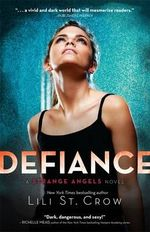 Defiance : Strange Angels Series : Book 4 - Lili St. Crow